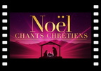 Noël - Chants Chrétiens